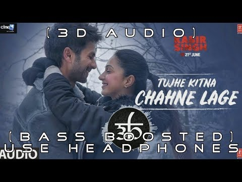 3d-audio-|-tujhe-kitna-chahne-lage-song-|-bass-boosted-|-arijit-singh-|-teen-d-|-outro-dekhte