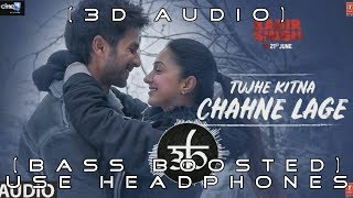 Download lagu 3D Audio | Tujhe Kitna Chahne Lage Song | Bass Boosted | Arijit Singh | Teen D Network
