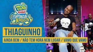 FM O Dia - Thiaguinho - Ainda Bem / Não Tem Hora Nem Lugar / Vamo Que Vamo