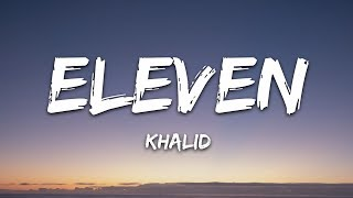Khalid Eleven Lyrics.mp3