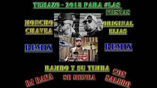 TEMAZO - 2018 - RAMBO Y SU TIMBA - ORIGINAL ELIAS - MONCHO CHAVEA SE MENEA DJ RAFA CON SALERO
