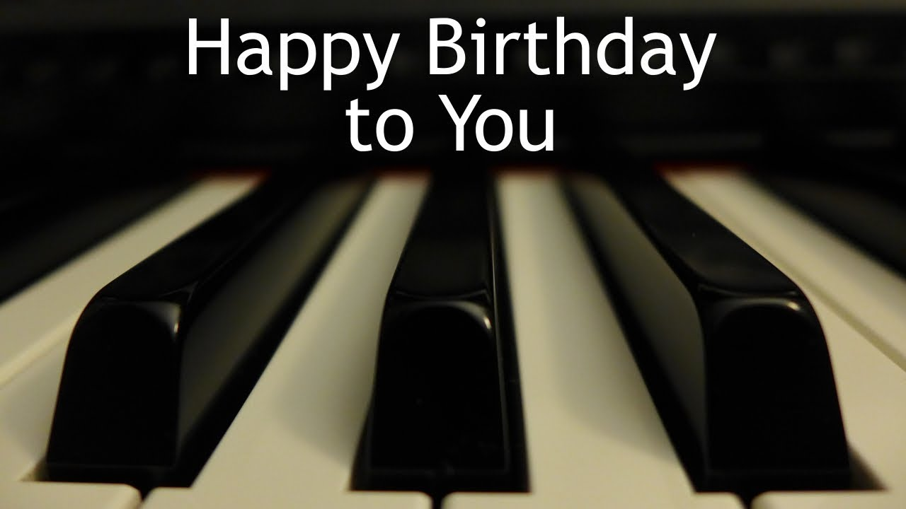 Happy Birthday To You Piano Instrumental With Lyrics Youtube