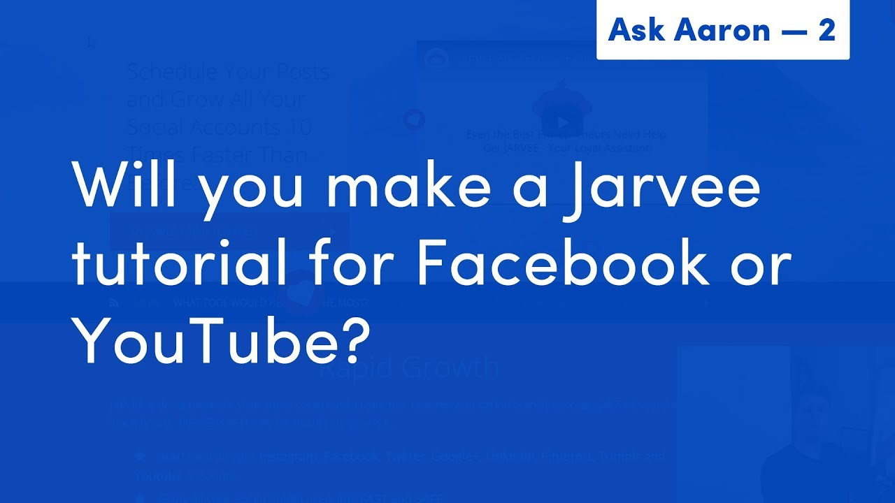 Ask Aaron #2 — Are you Making Jarvee Facebook or Youtube Tutorials?