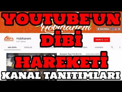 Youtube'un Dibi Hareketi (Hobihanem) [Kanal Tanıtımları]
