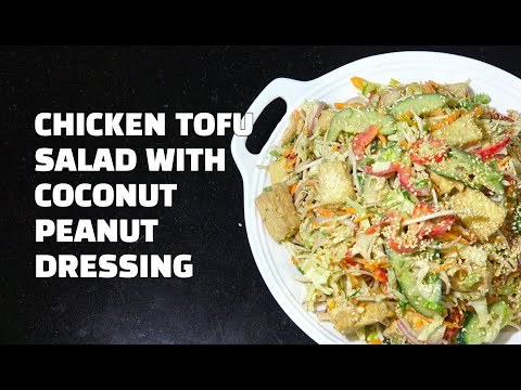 Chicken Tofu Salad - Peanut Sauce Chicken - Youtube