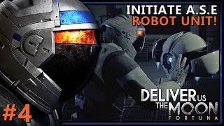 ASS-BOT   #4   Deliver Us The Moon: Fortuna Gameplay, Let's Play, Walkthrough