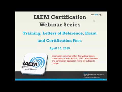 IAEM 2019 Certification Webinar Series: Training, Letters Of Reference, Exam, And Certification Fees