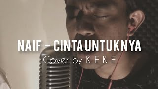 Naif - Cinta Untuknya Cover by Keke (Live)