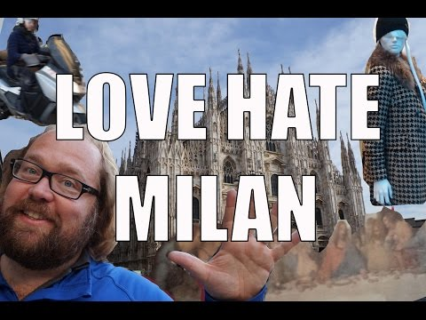 Visit Milan - 5 Things You Will Love & Hate about Milan, Ita