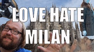 Visit Milan – 5 Things You Will Love & Hate about Milan, Italy