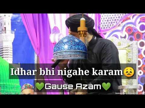 New Naat Owais Raza Qadri | 💚Idhar bhi nigahe karam Gause Azam💚 Full HD WhatsApp Status 2018