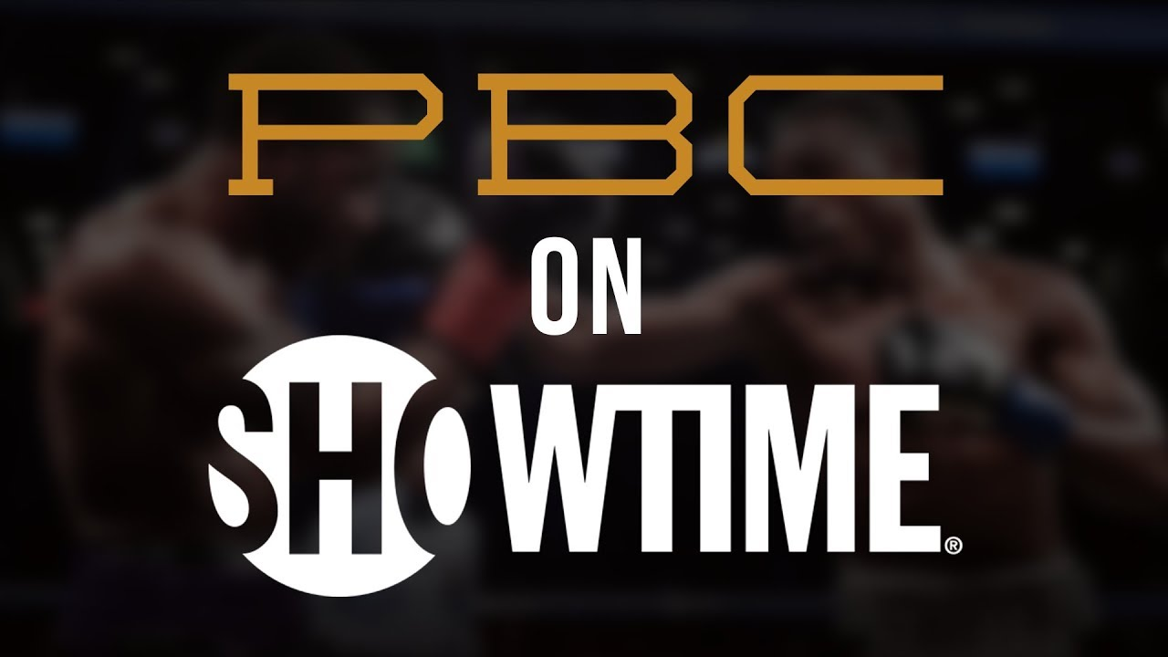 PBC THIS JUST IN: Showtime Announces its 2018 Fight Schedule
