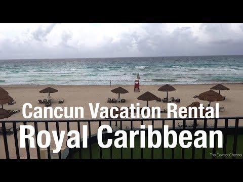 Vacation Rental Tour - Royal Caribbean Cancun