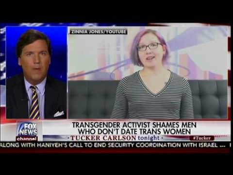 Transgender Activist: Men Should Find Us Attractive - Men Are Bigots? - Tucker Carlson