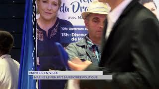 Mantes-la-Ville : Marine Le Pen fait sa rentrée politique