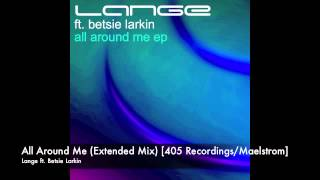 Lange - All Around Me (Extended Mix) [405 Recordings/Maelstrom]