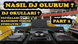 NASIL DJ OLUNUR? DJ OKULLARI Ve DJ EĞİTİMİ