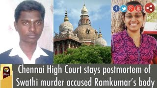 Chennai High Court stays postmortem of Swathi murder accused Ramkumar