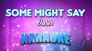 Oasis - Some Might Say (Karaoke version with Lyrics)