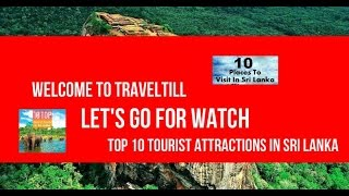 Top 10 Tourist Attractions in Sri Lanka | Top 10 places to visit in sri lanka