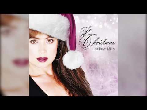 "LISA DAWN MILLER ""It's Christmas"""