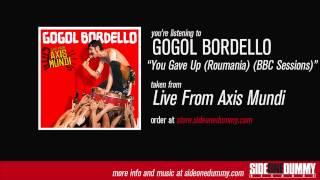 Gogol Bordello - You Gave Up (Roumania) (BBC Sessions)