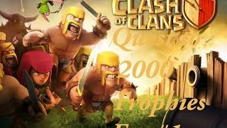 Clash of Clans quest to 2000 trophies Ep. #1
