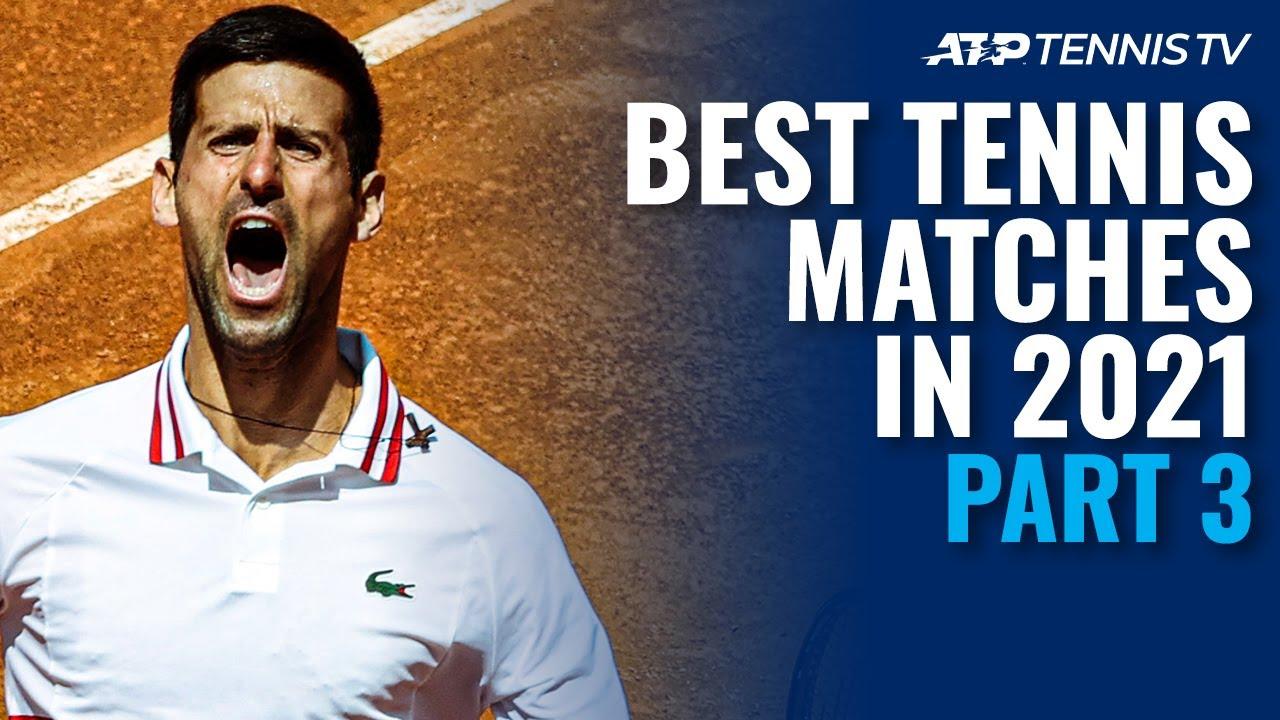 Best ATP Tennis Matches in 2021: Part 3