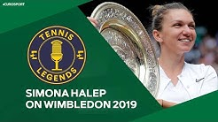 Halep on her 2019 Wimbledon final with Serena Williams | Tennis Legends | Eurosport