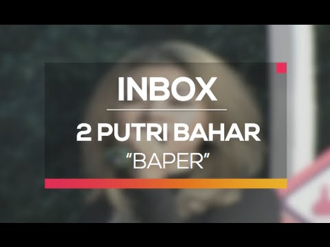 2 Putri Bahar - Baper (Live on Inbox)
