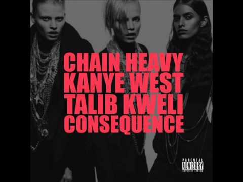 Chain Heavy (With Lyrics) - Kanye West ft Talib Kweli Consequence