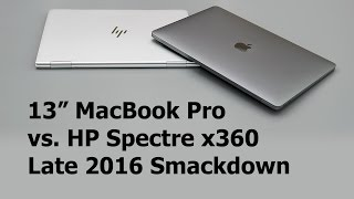 "13"" MacBook Pro vs. HP Spectre x360 Late 2016 Comparison Smackdown"