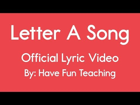Letter A Song (Lyrics)   YouTube