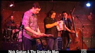Nick Gaitan & The Umbrella Man - LIVE @ SOUTH BY DUE EAST 2013