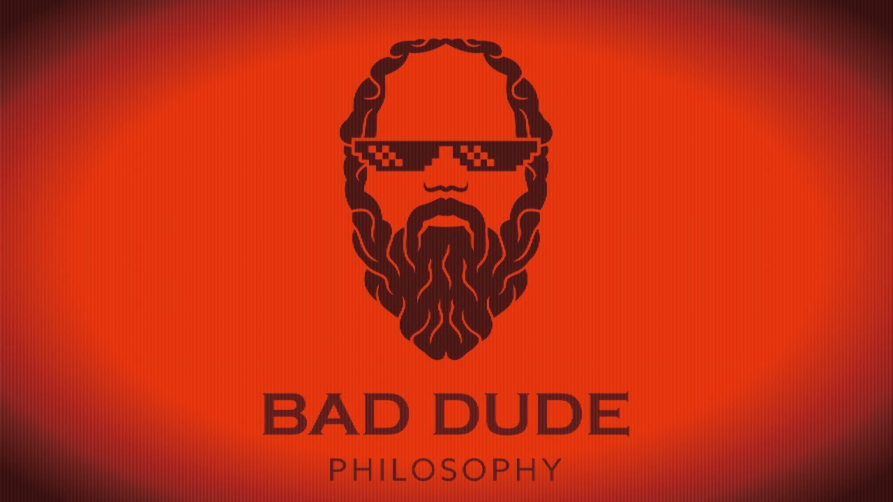 Bad Dude Philosophy - Trailer 2019