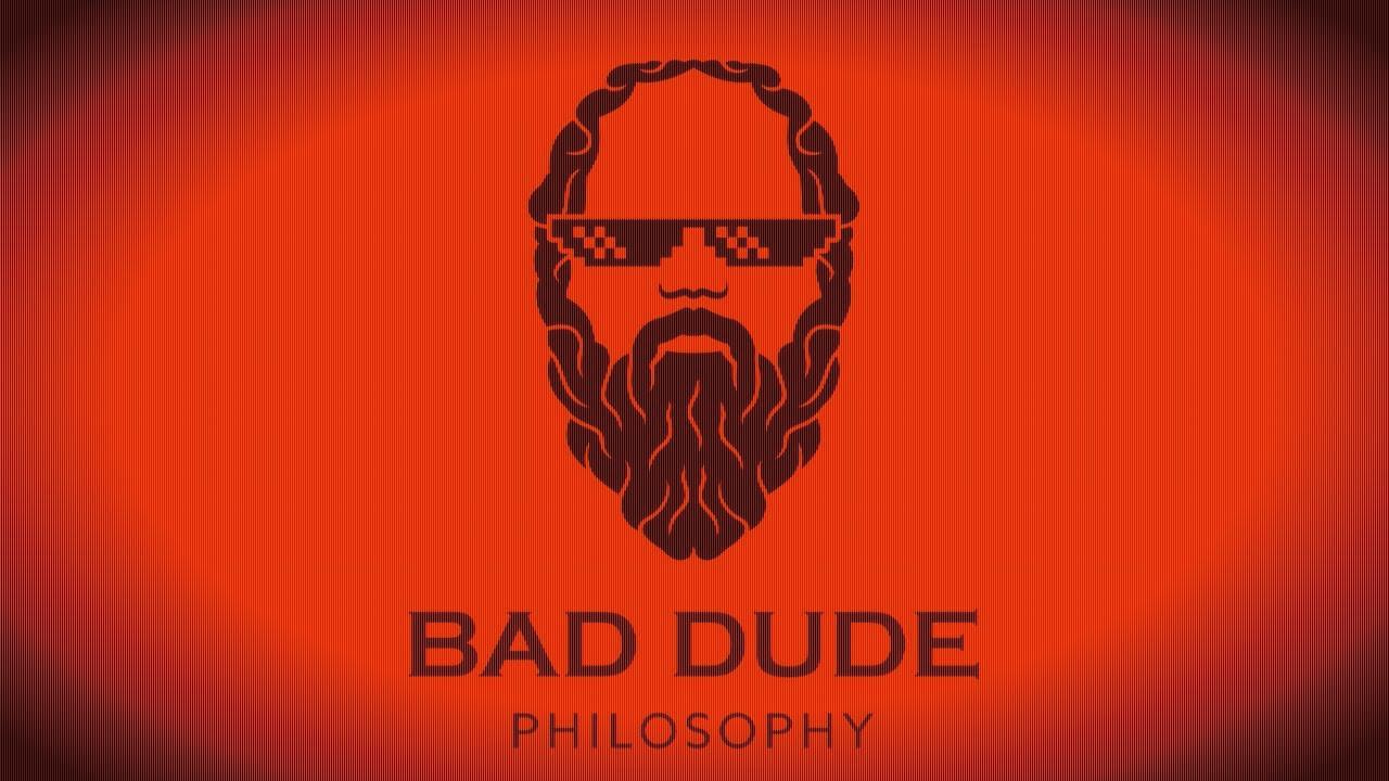 Bad Dude Philosophy - Trailer 2019