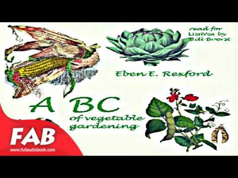 ABC Of Vegetable Gardening Full Audiobook By Eben Eugene REXFORD By Non-fiction