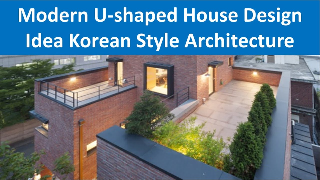 Modern U-shaped House Design Idea Korean Style Architecture - YouTube
