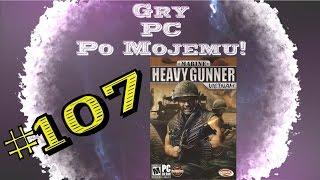 Gry PC Po Mojemu! #107 Marine Heavy Gunner: Vietnam