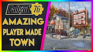 *Amazing* Fallout 76 Player Made Town! | The Community Is Great!
