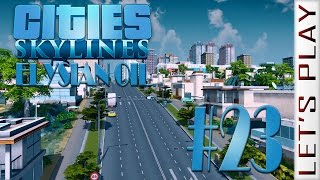 Cities Skylines #23 [The Flood]- Elysian Oil