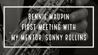 Two Weeks with Sonny Rollins Changed My Life:  Bennie Maupin