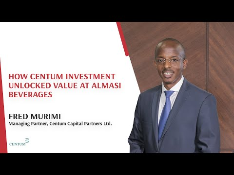 How Centum Investment Unlocked Value at Almasi Beverages