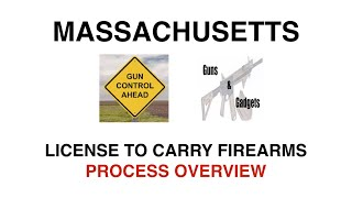 The Massachusetts Gun Permit Process (LTC) Part 1 of 3: Process Overview