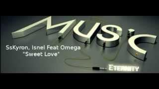 "Sskyron,Isnel Feat Omega ""Sweet Love"""
