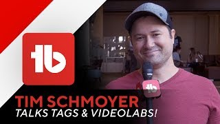 YouTube Tags & Video Labs - Tim Schmoyer - TubeBuddies Interview!