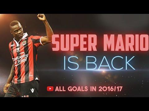MARIO BALOTELLI●All goals in 2016/17►SUPER MARIO IS BACK! ᴴᴰ