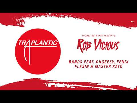 Shoreline Mafia (Rob Vicious) - Bands Feat. Ohgeesy, Fenix Flexin & Master Kato [Official Audio]