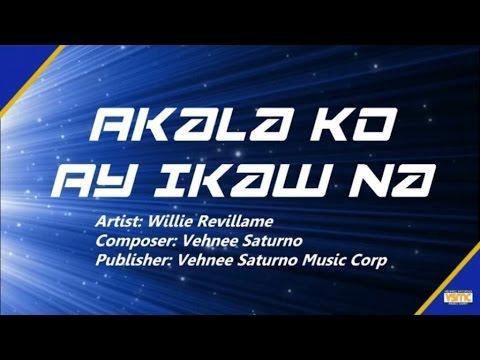Willie Revillame - Akala Ko Ay Ikaw Na (Lyric Video)