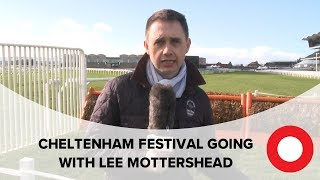 Cheltenham 2019: Festival Going with Lee Mottershead